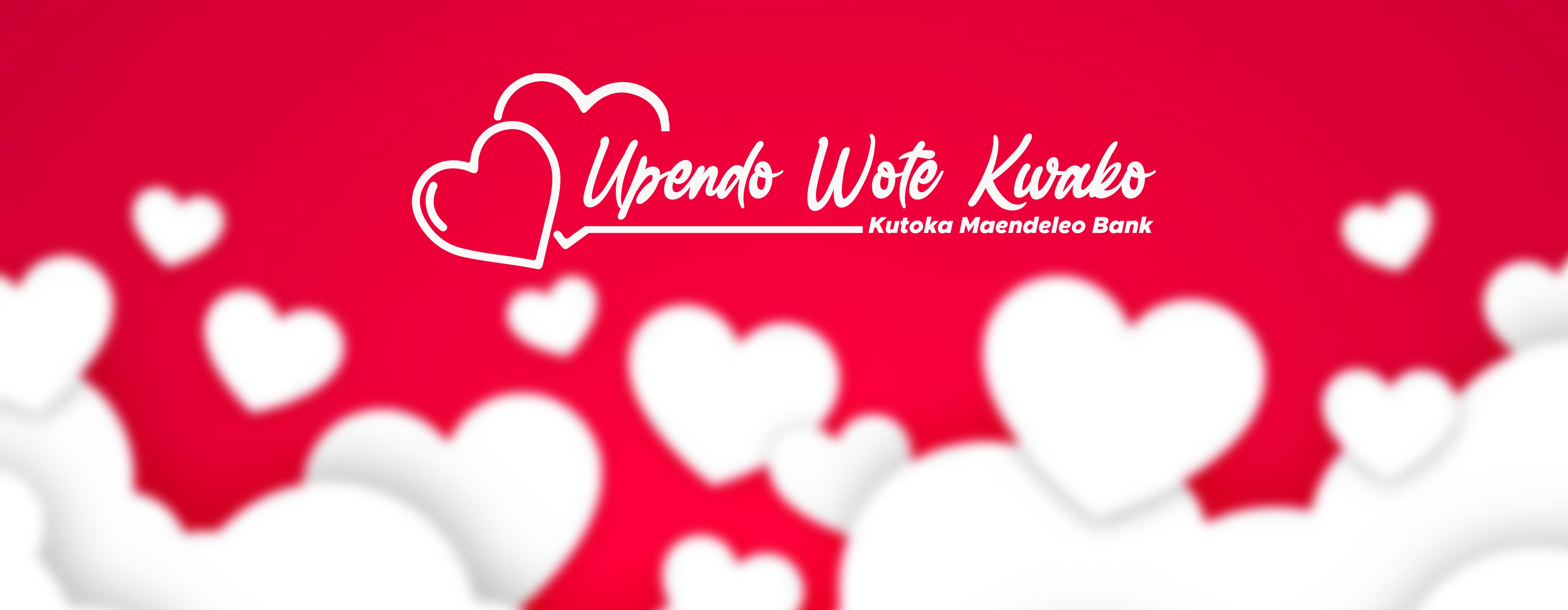 Upendo Wote Kwako